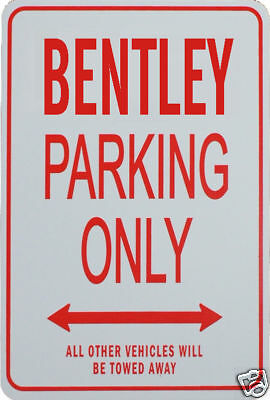 BENTLEY - Parking Only Sign