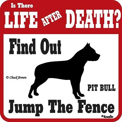 Pit Bull Life After Death Funny Warning Dog Sign