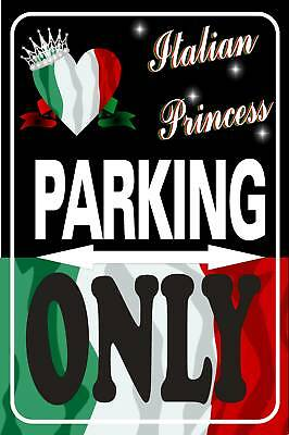 **parking Sign - Italian Princess - Metal 8X12!!!**