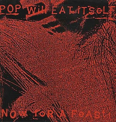POP WILL EAT ITSELF Now For A Feast LP RECORD EXC. CON