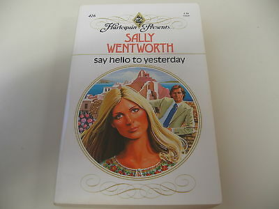Say Hello to Yesterday by Sally Wentworth (1981 paperback) Harlequin Presents
