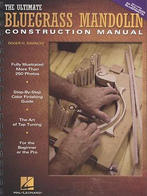 The Ultimate Bluegrass Mandolin Construction Manual - Siminoff