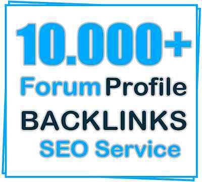 10000+ VERIFIED Backlinks Forum profile - Best SEO SERVICE + Report !! Cheapest
