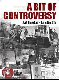 A Bit of Controversy - Pat Hawker - A Radio Life - History Book