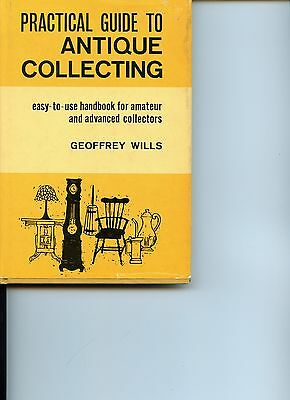 "1961 ""practical Guide To Antique Collecting"" Book By Geoffrey Wills (Nice)"