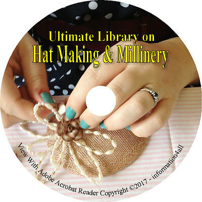 22 Books on CD – Ultimate Library on Millinery & Hat Making, How to, Head Wear