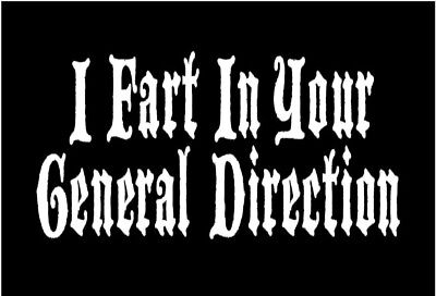 Funny Monty Python Decal I fart in your general direction car sticker graphic