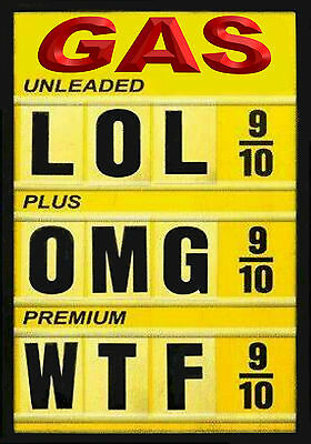 Magnet HUMOR Funny Sign Gas Prices LOL OMG WTF Yellow Black