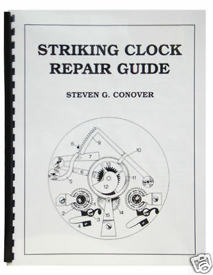 New Striking Clock Repair Guide by Steven Conover (BK-129)