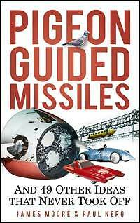 Pigeon Guided Missiles - 'Fascinating stories of daring plans from history'