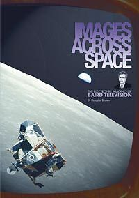 Images Across Space - The Electronic Imaging of Baird Television - Great Book!