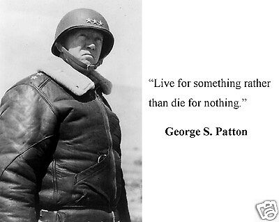 """General George S. Patton WWII  """" Live for something"""" Quote 8 x 10 Photo #hs1"""