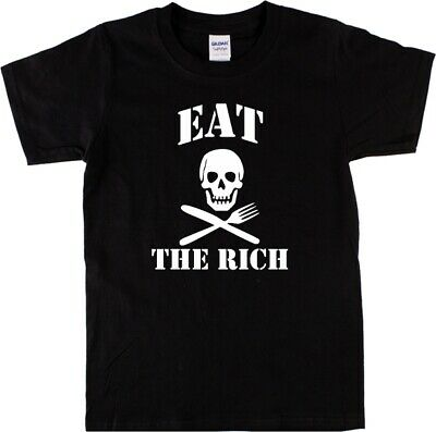 Feed the poor EAT THE RICH Banker BRAINS for dinner T-shirt  tee protest