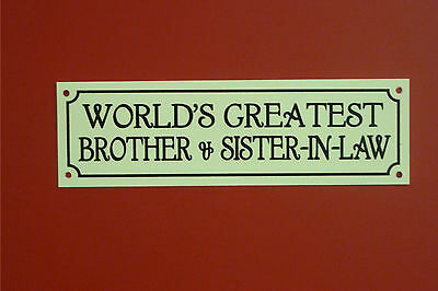 Worlds Greatest Brother /& Sister-in-law Sticker 200mm x 70mm Plastic Sign