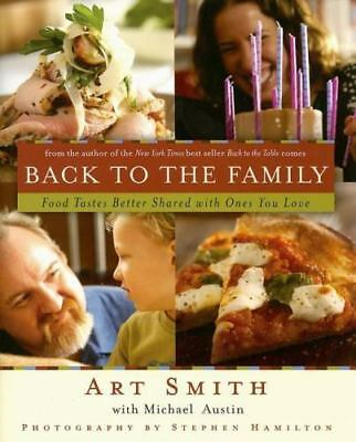Back to the Family : Food Tastes Better Shared with Ones You Love by Art...