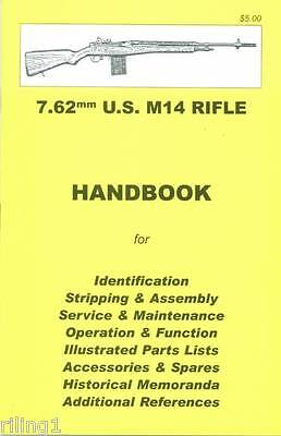 U.S. M14 Rifle 7.62mm Assembly, Disassembly Collectors Handbook