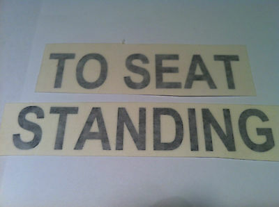 Bus Coach PSV Legal Lettering Writing ' TO SEAT STANDING  '