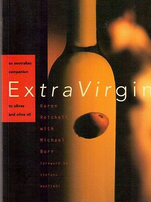 Extra Virgin: An Australian Companion to Olives and Olive Oil