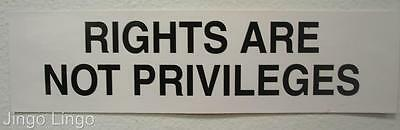 PATRIOTIC BUMPER STICKER~Rights Are Not Privliges~NEW