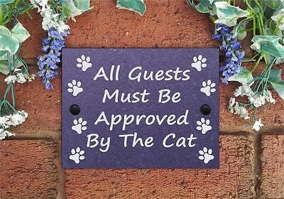 Funny Natural Slate Plaque Sign All Guests Must Be Approved By The Dog / Cat