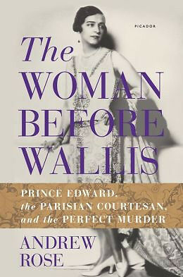 Edward Viii Duke Duchess Windsor The Woman Before Wallis New Book