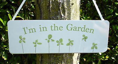 I'M IN THE GARDEN GREENHOUSE GARAGE SHED SUMMERHOUSE Hanging Sign Metal Plaque