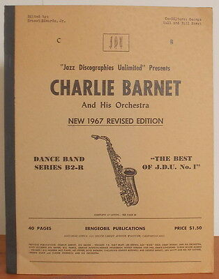 CHARLIE BARNET & HIS ORCHESTRA DISCOGRAPHY  by Ernest Edwards 1967