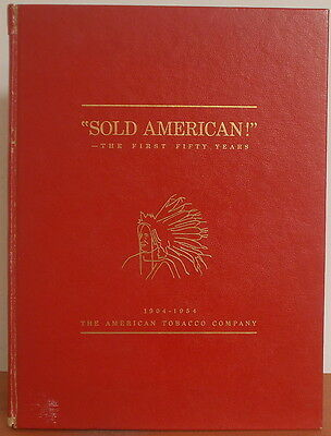 SOLD AMERICAN! The First Fifty Years of AMERICAN TOBACCO COMPANY History 1954