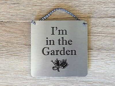 I'M IN THE GARDEN GREENHOUSE GARAGE SHED  Hanging Silver Sign Metal Plaque