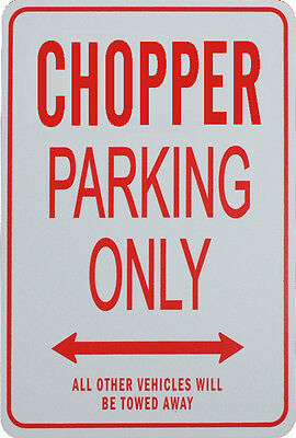 Chopper - Parking Only Sign