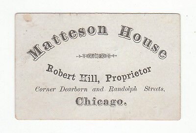 1860's or 70's trade card for Matteson House, Robert Hill, Proprietor, Chi [5071