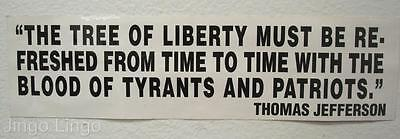 PATRIOTIC BUMPER STICKER~Tree Of Liberty Must Be Refreshed~T. Jefferson