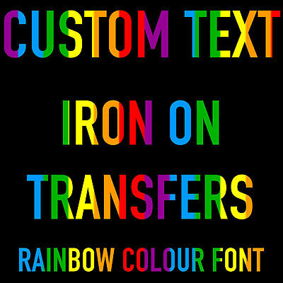 Custom Text Iron On T Shirt Transfer Rainbow Font Hoody Personalised Top Dark