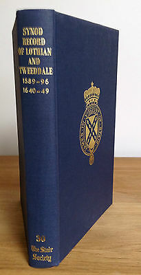 SYNOD RECORD OF LOTHIAN AND TWEEDDALE 1589-96 1640-49 - Stair Society Volume 30