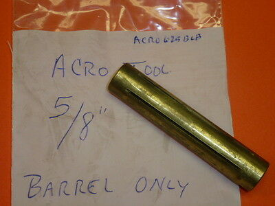 "NEW! ACRO TOOL Acro Lap 5/8"" THROUGH HOLE BARREL, 625BLB"