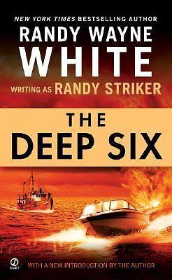 The Deep Six by Randy Striker and Randy Wayne White (2006, Paperback)