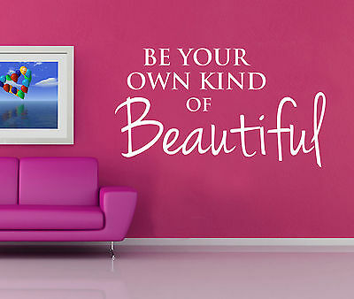 Be Your Own Kind Of Beautiful Wall Sticker Vinyl Transfer Contemporary