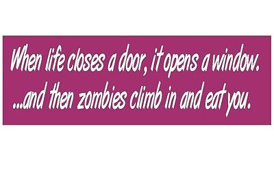 Zombie Funny Bumper Sticker or Helmet Sticker MADE IN THE USA D112