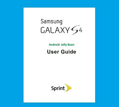 Samsung Galaxy S4 Smartphone JellyBean User Guide for Sprint (model SPH_L720)