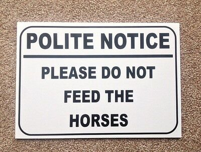 Please do not feed the horses sign.  3mm quality plastic sign.  Farm etc (BL-47)