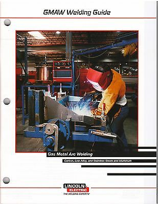 Gas Metal Arc Welding Guide (GMAW) by Lincoln - Brand New - Free Shipping!