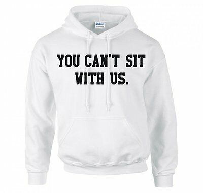 """Mean Girls """"You Can't Sit With Us"""" Hoodie New"""