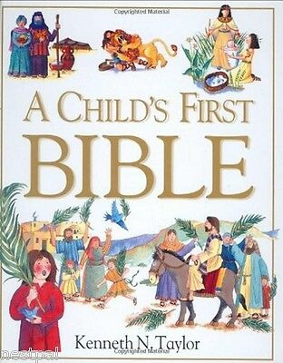 A Child's First Bible by Kenneth N. Taylor (Author) Hardcover