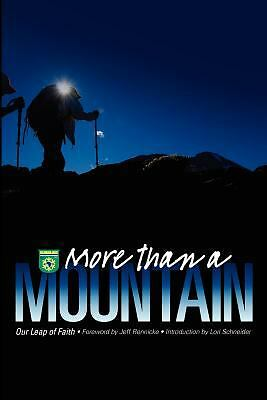 More Than a Mountain : Our Leap of Faith by Lori Schneider (2012, Paperback)
