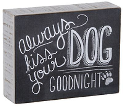 Always kiss your DOG GOODNIGHT-Wooden Sign -Great for Dog Lovers