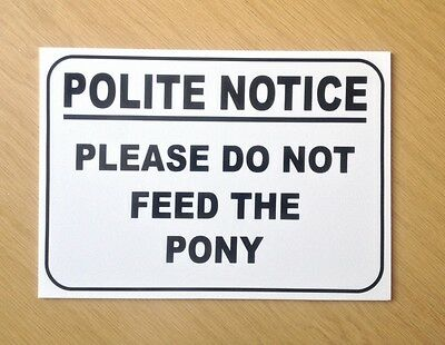 Please do not feed the pony sign.  3mm plastic.  (BL-83)