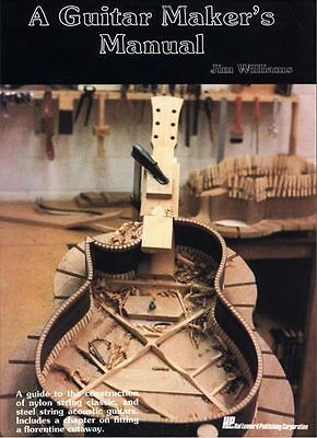 A Guitar Maker's Manual - Williams