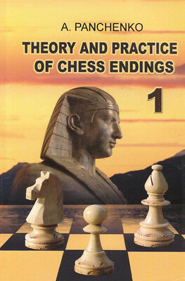 Theory and Practice of Chess Endings - VOLUME 1 Chess