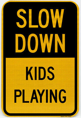 """SLOW DOWN KIDS PLAYING 12"""" X 18"""" Reflective Aluminum Sign"""
