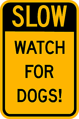 12x18 SLOW WATCH FOR DOGS